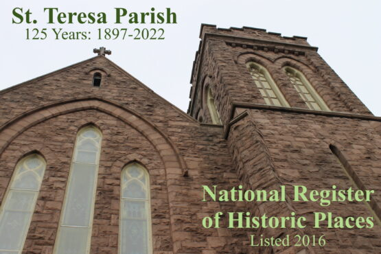 St. Teresa Parish, 125 Years: 1897-2022. National Register of Historic Places: Listed 2016